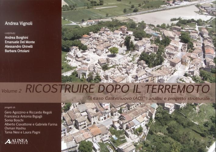 Ricostruire Dopo il Terremoto. Vol. 2:
