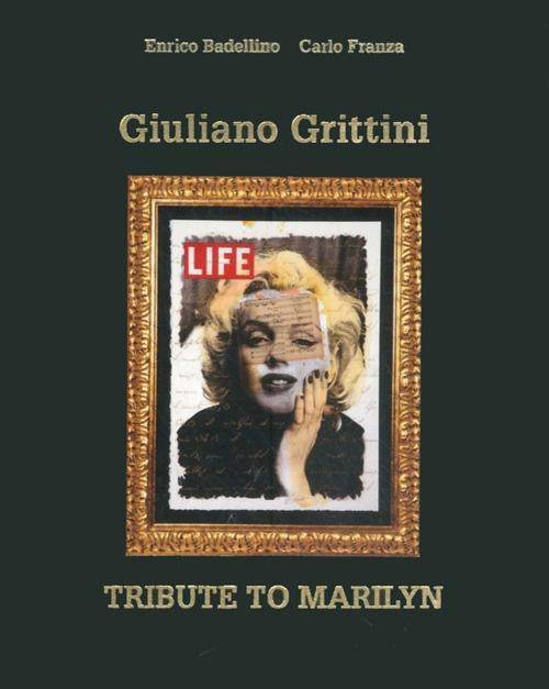 Giuliano Grittini. Tribute to Marilyn. Three hundred sixty-six special days. [Ed. Italiana e Inglese]