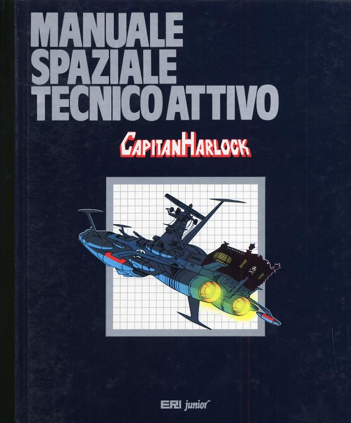 Manuale Spaziale Tecnico Attivo. Capitan Harlock