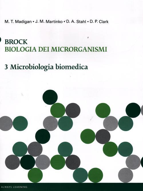 Brock. Biologia dei microrganismi. Ediz. illustrata. Vol. 3: Microbiologia biomedica