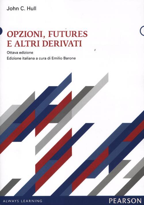 Opzioni, futures e altri derivati. Con CD-ROM.