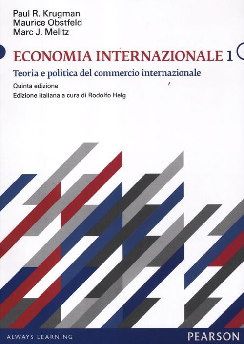 Economia internazionale. Vol. 1: Teoria e politica del commercio internazionale