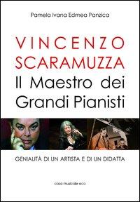 Vincenzo Scaramuzza. Il maestro dei grandi pianisti