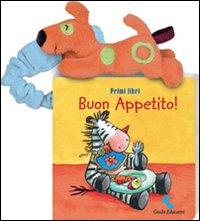 Buon appetito! Primi libri. Ediz. illustrata