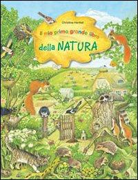 Il mio primo grande libro della natura. Ediz. illustrata