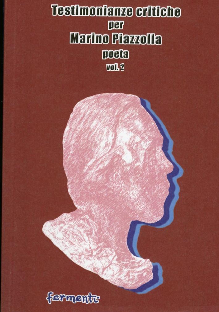 Testimonienze Critiche per Marino Piazzolla Poeta. Vol. 2