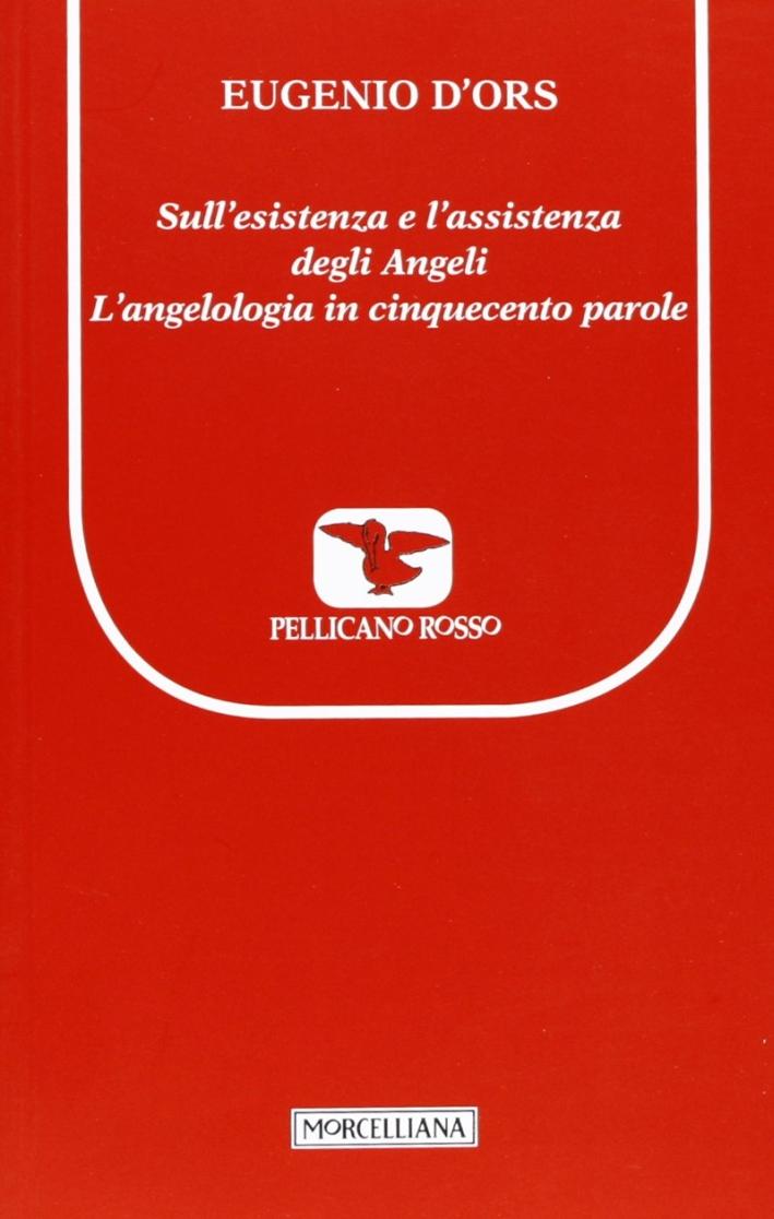 Sull'esistenza e l'assistenza degli angeli. L'angelologia in cinquecento parole. Testo francese a fronte.