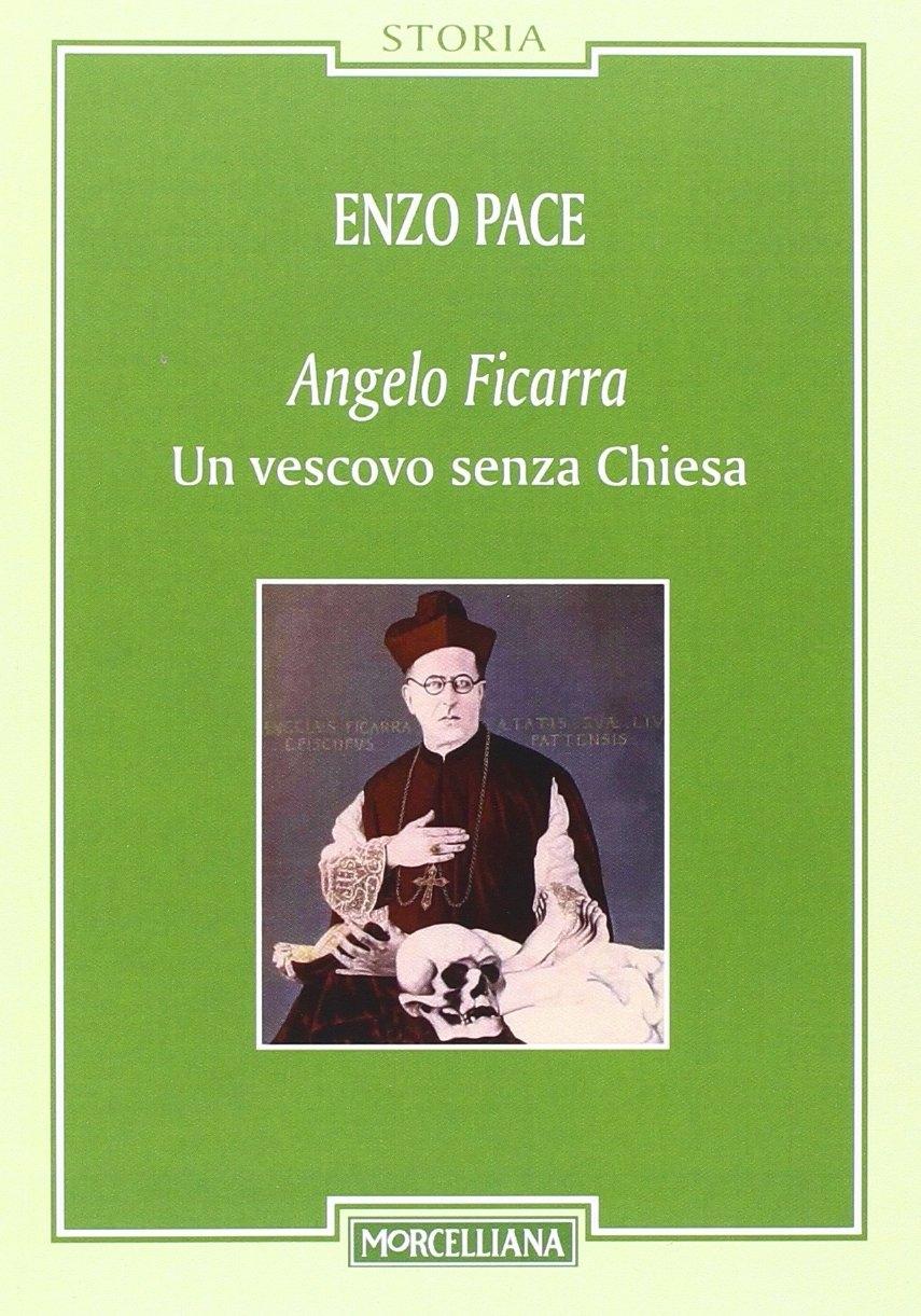 Angelo Ficarra. Un vescovo senza Chiesa