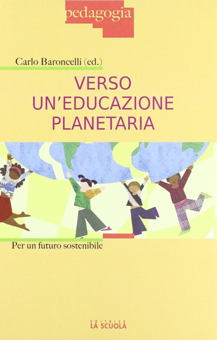 Verso un'educazione planetaria. Per un futuro sostenibile