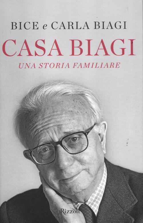 Casa Biagi. Una storia familiare.