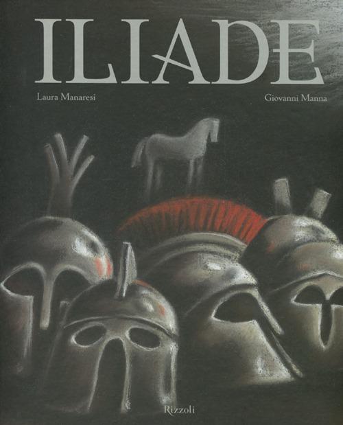 Iliade. La guerra di Troia.