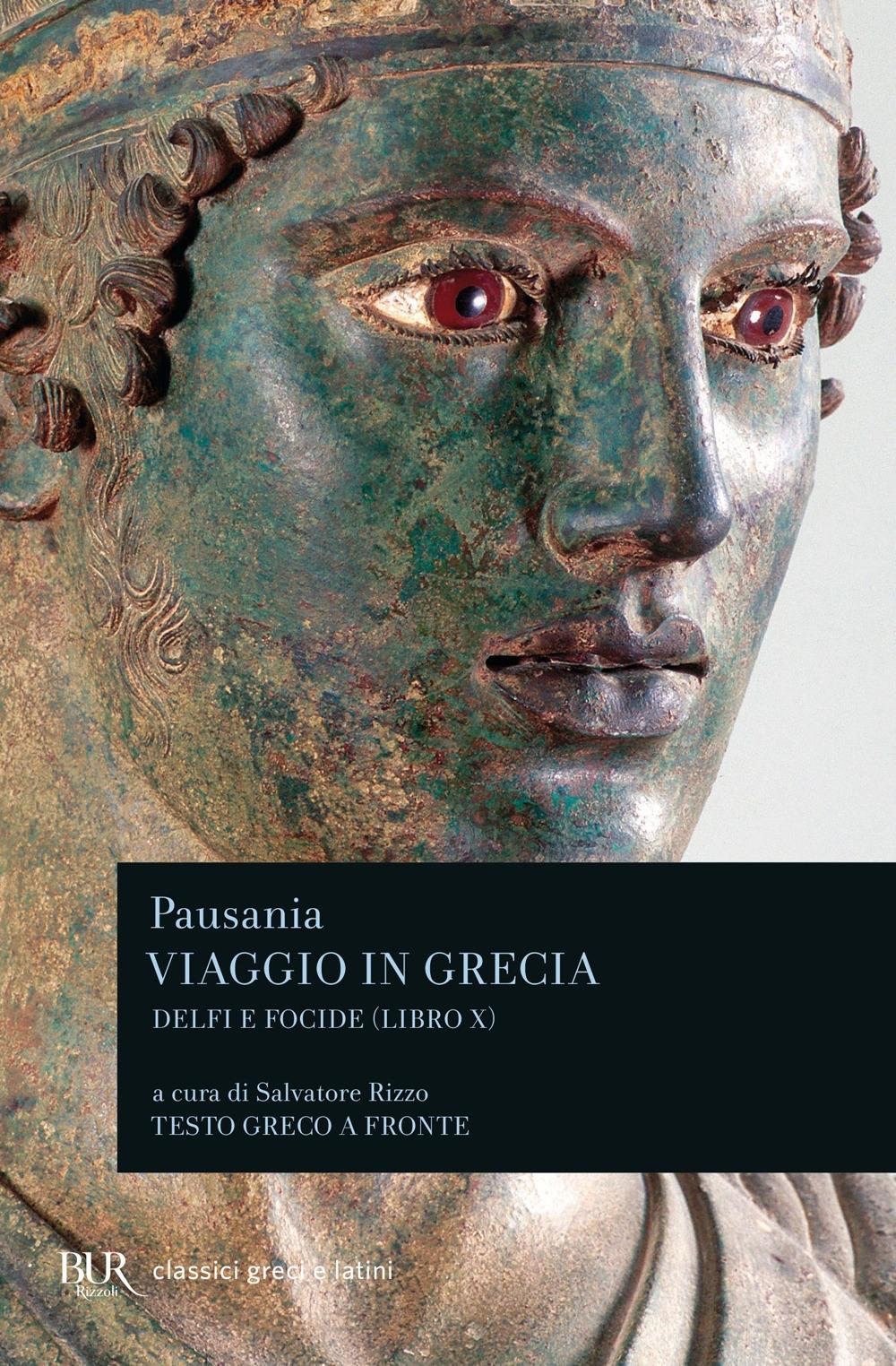 Viaggio in Grecia. Guida antiquaria e artistica. Testo greco a fronte. Vol. 10: Delfi e Focide