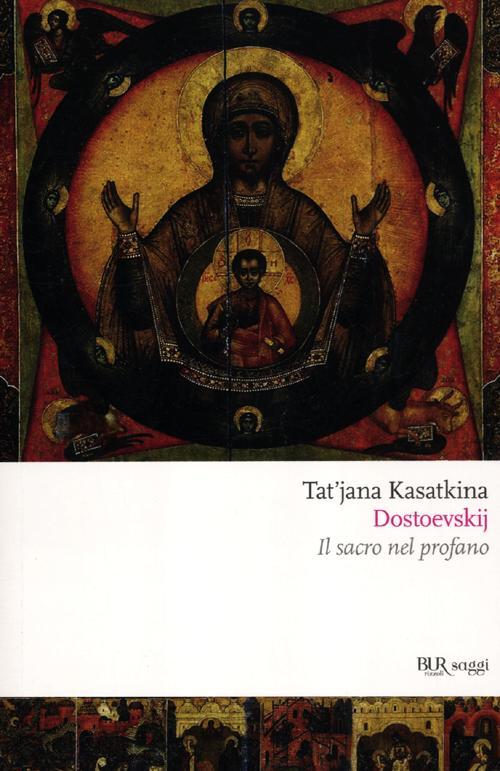 Dostoevskij. Il sacro nel profano.