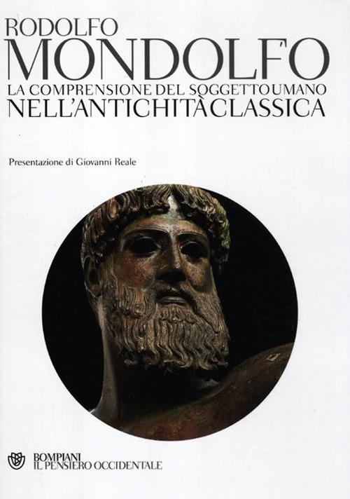 La comprensione del soggetto umano nell'antichità classica.