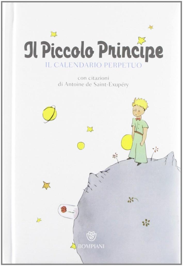 Il Piccolo Principe. Il calendario perpetuo. Ediz. illustrata