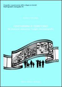 Cineturismo e Territorio. Un Percorso Attraverso i Luoghi Cinematografici.