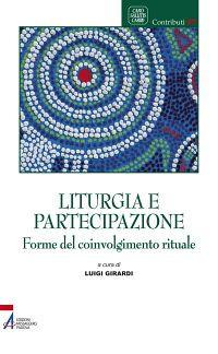 Liturgia e partecipazione. Forme del coinvolgimento rituale.