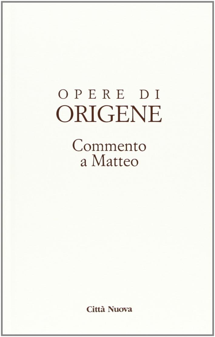 Opere di Origene. Vol. 11/2: Commento a Matteo 2