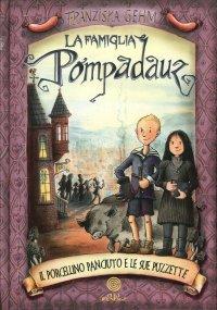 Il porcellino dispettoso. La famiglia Pompadauz.