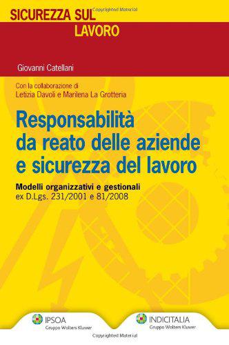 Responsabilità da reato delle aziende e sicurezza del lavoro