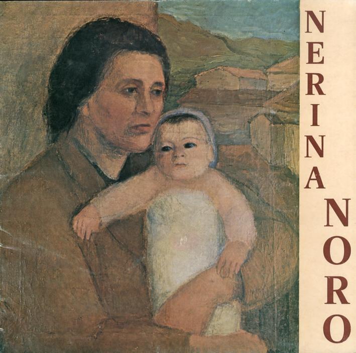 Nerina Noro. Dal 1928 al 1978 cinquant'anni di attività artistica