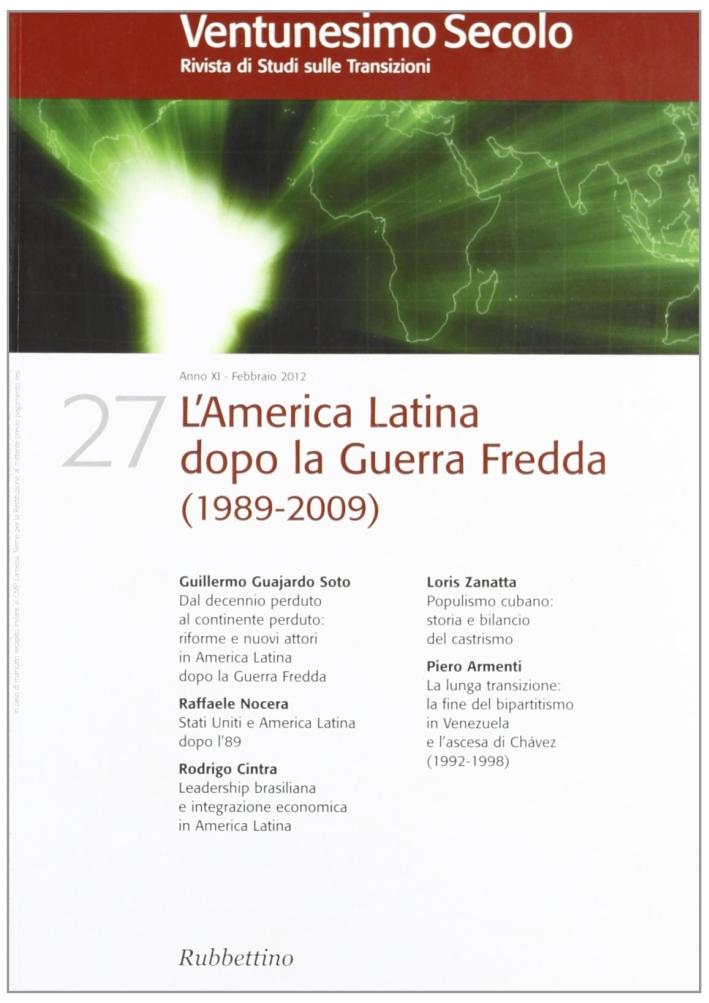 Ventunesimo Secolo. Rivista di Studi sulle Transizioni. Vol. 27. L'america Latina dopo la guerra fredda (1989-2009)