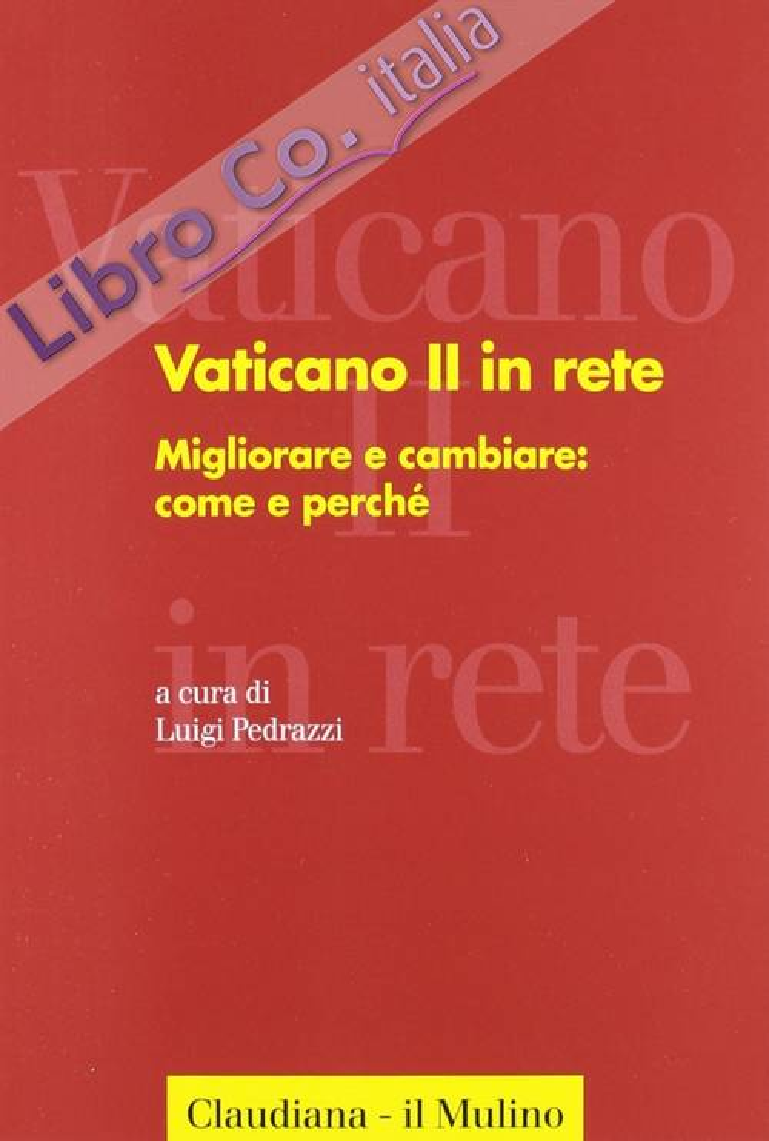 Vaticano II in rete. Vol. 3: Migliorare e cambiare: come e perché
