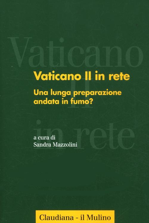 Vaticano II in rete. Vol. 4: Una lunga preparazione andata in fumo?