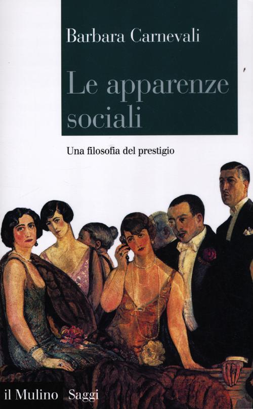 Le apparenze sociali. Una filosofia del prestigio