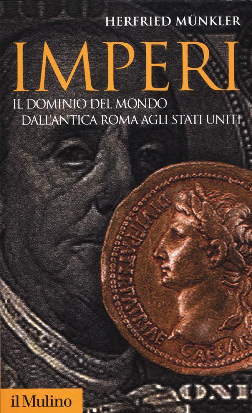 Imperi. Il dominio del mondo dall'antica Roma agli Stati Uniti