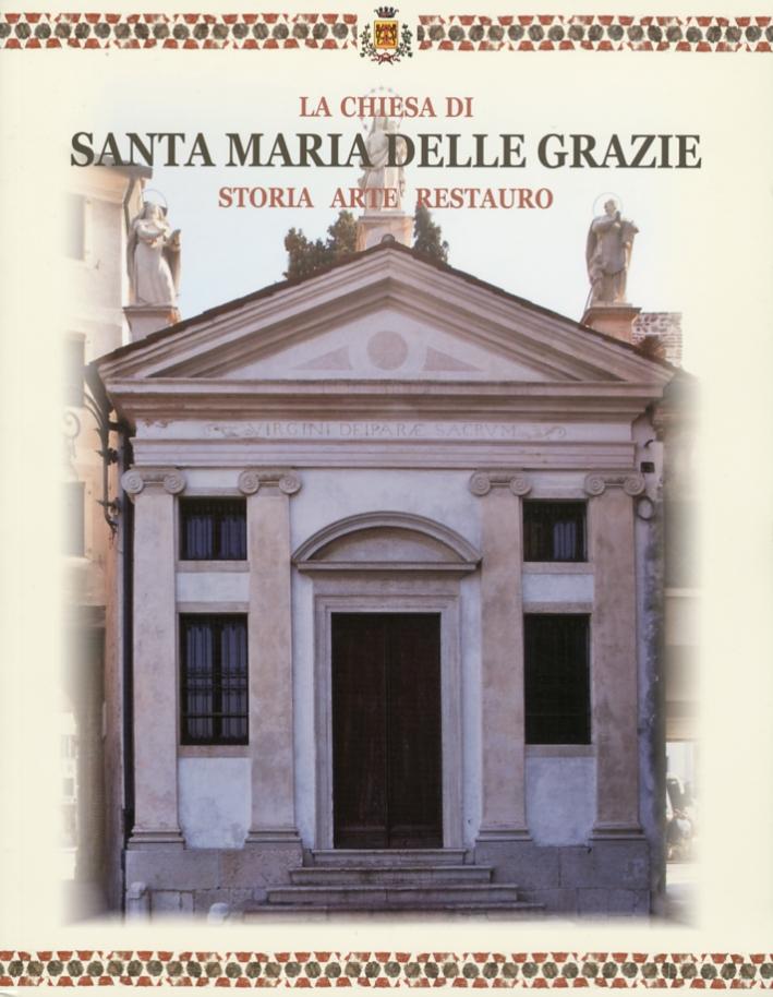 La Chiesa di Santa Maria delle Grazie. Storia arte restauro