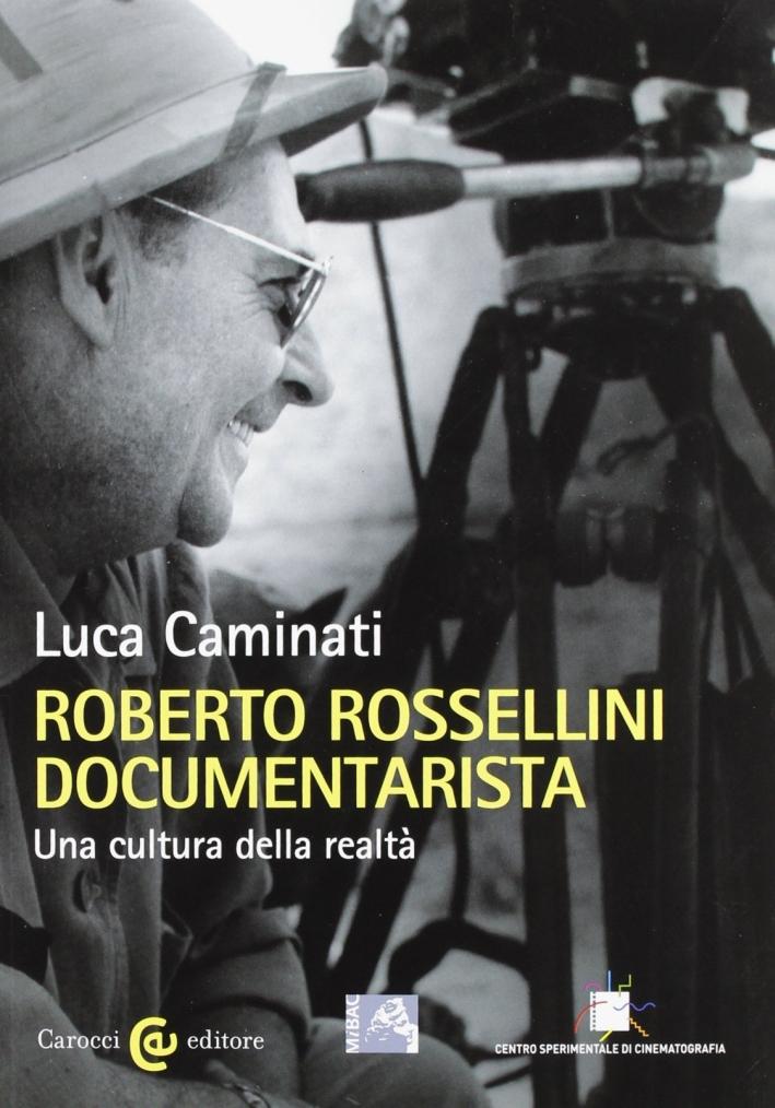 Roberto Rossellini documentarista. Una cultura della realtà