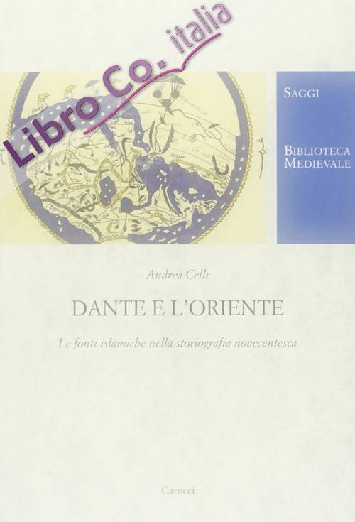 Dante e l'Oriente. Le fonti islamiche nella storiografia novecentesca