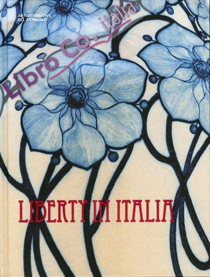 Il Liberty in Italia. Arti decorative del XX Secolo