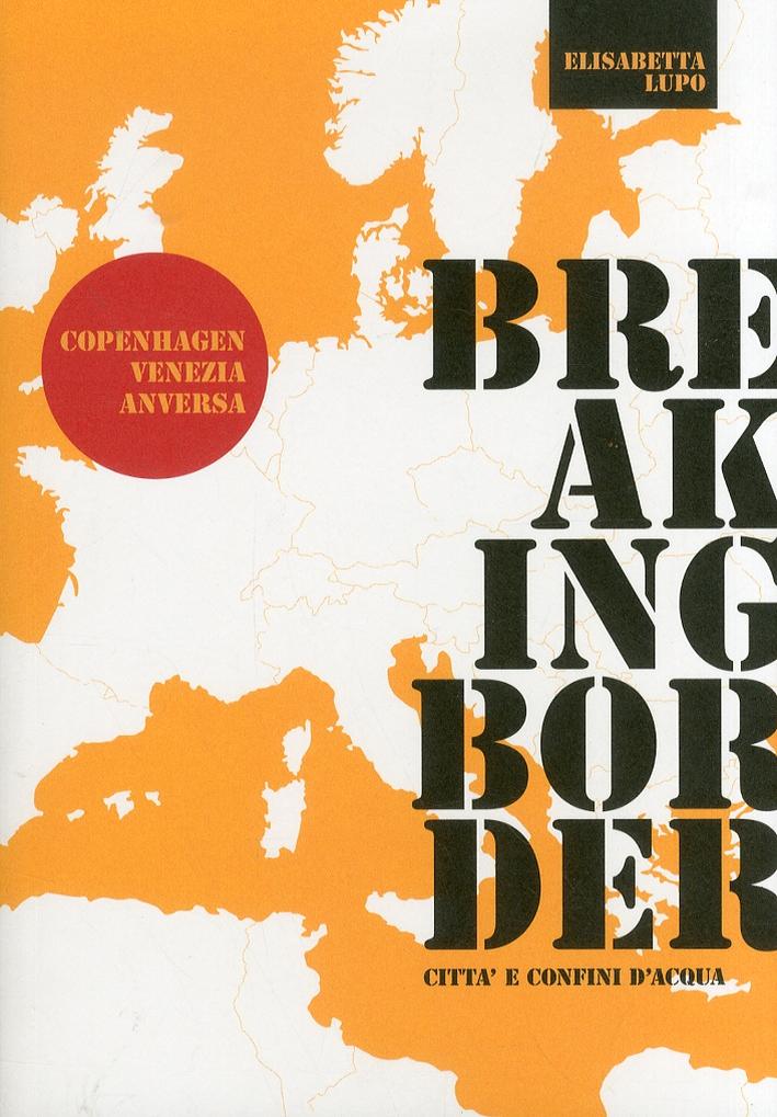 Breaking border città e confini d'acqua. Copenhagen-Venezia-Antwerp