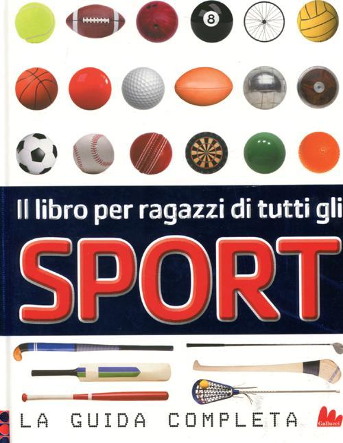 Il Libro per Ragazzi di Tutti gli Sport. La Guida Completa