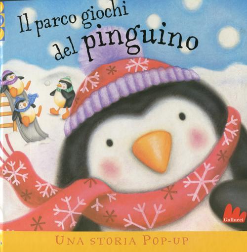 Il parco giochi del pinguino. Libro pop-up.