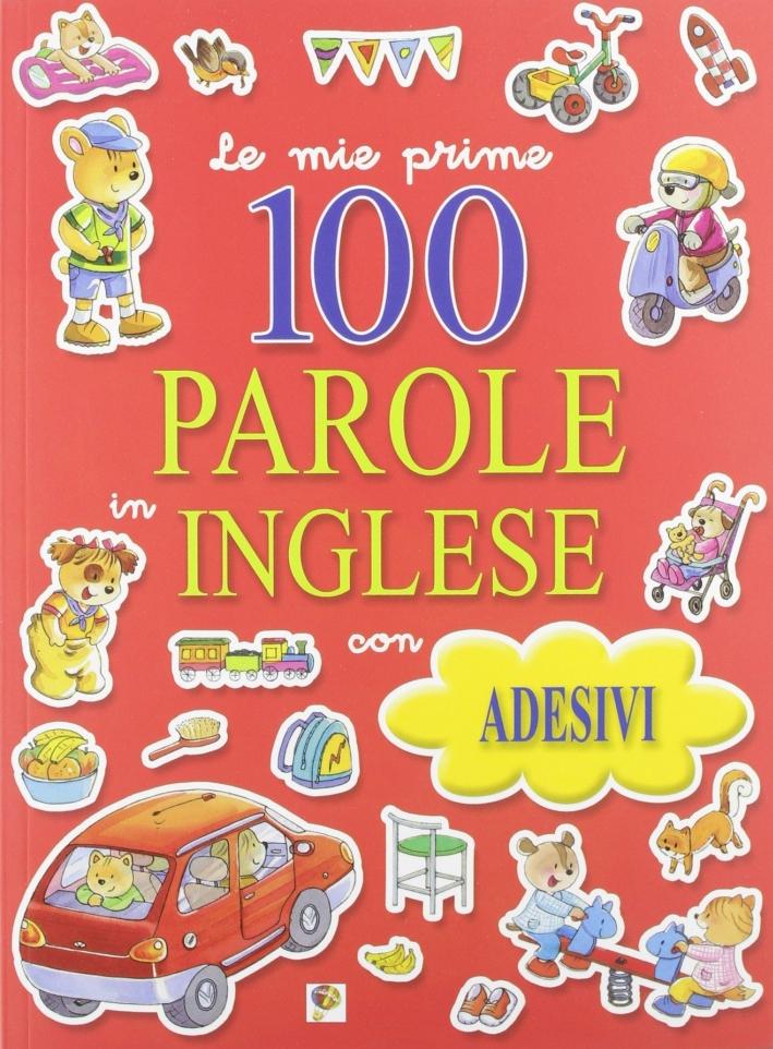 Le mie prime 100 parole in inglese. Con adesivi.