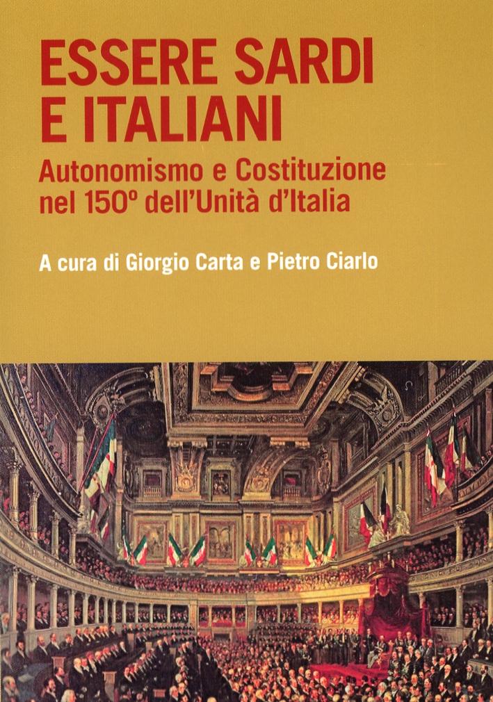 Essere sardi. Autonomismo e Costituzione nel 150° dell'Unità d'Italia.