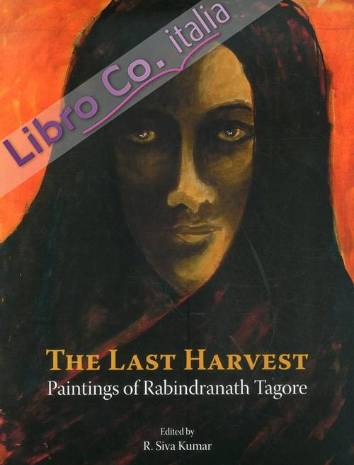 The Last Harvest. Paintings of Rabindranath Tagore.