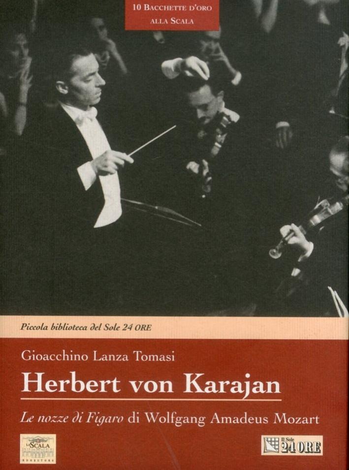 Herbert von Karajan. Le nozze di Figaro di Wolfgang Amadeus Mozart. [con CD-rom]. 0026.