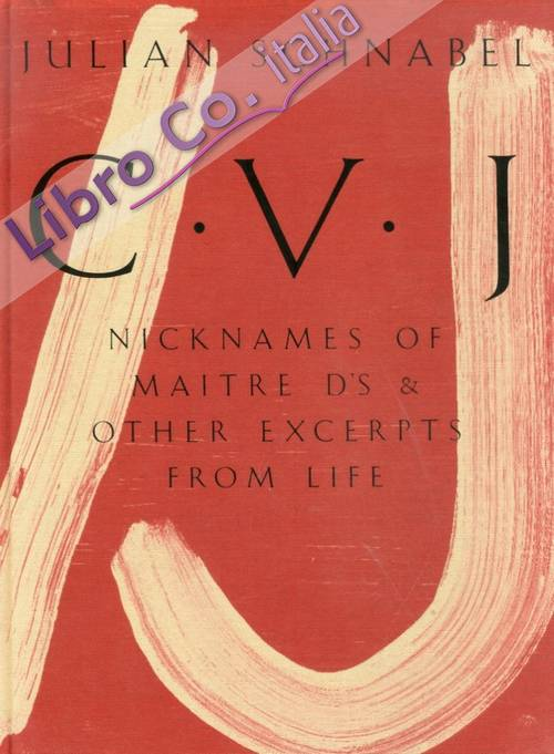 C. V. J. Nicknames of Maitre D'S & other excerpts from life.