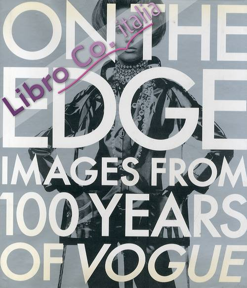 On the Edge. Images from 100 years of Vogue.