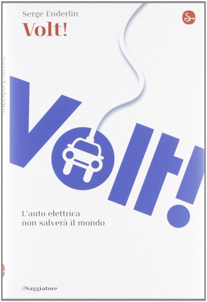 Volt! L'auto elettrica non salverà il mondo.