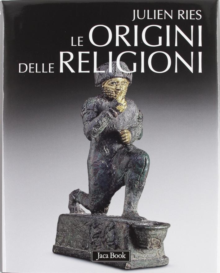 Le origini delle religioni.