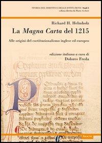 La Magna Carta del 1215. Alle origini del costituzionalismo inglese ed europeo.