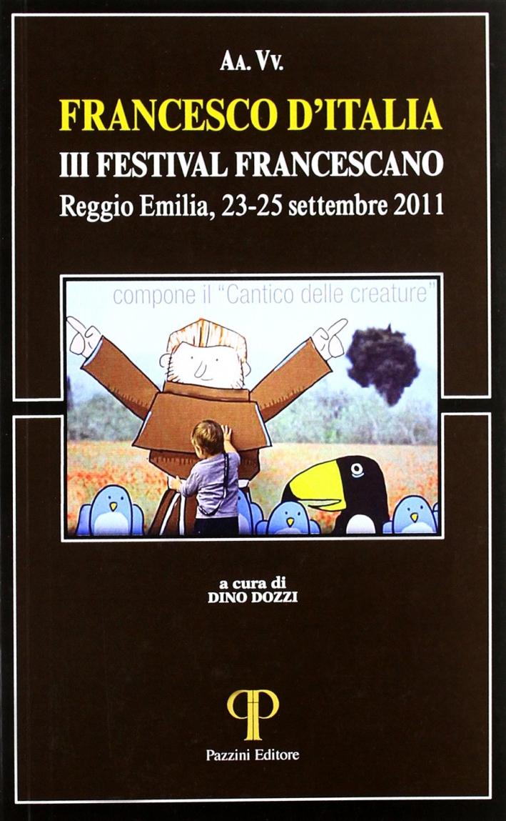 Francesco d'Italia. Festival Francescano (Reggio Emilia, 23-25 settembre 2011).
