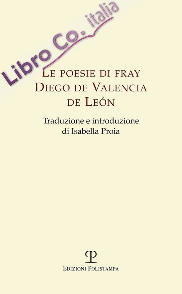 Le poesie di Fray Diego de Valencia de Leon.