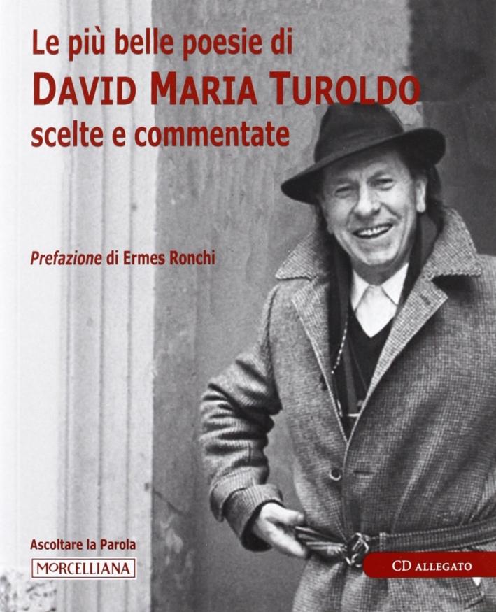 Le più belle poesie di David Maria Turoldo scelte e commentate. Con CD Audio.