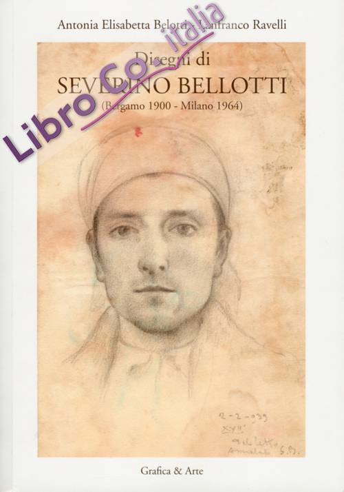 Disegni di Severino Bellotti. (Bergamo 1900 - Milano 1964).
